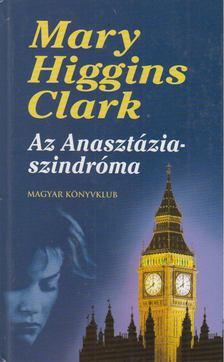 Mary Higgins Clark - Az Anasztázia-szindróma és más történetek [antikvár]