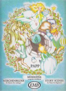Papp Lajos - Meseképek - Märchenbilder - Story Scenes [antikvár]
