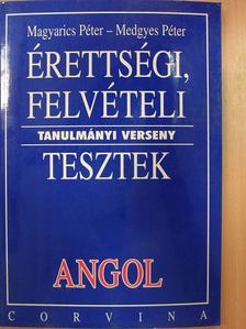Magyarics Péter - Érettségi, felvételi, tanulmányi verseny tesztek - Angol [antikvár]