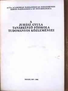Dombi Alice - A Juhász Gyula Tanárképző Főiskola Tudományos Közleményei [antikvár]