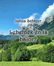 Julius Schäfer - Lehetnék én is bajor?