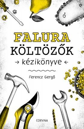 Ferencz Gergő - Falura költözők kézikönyve [eKönyv: epub, mobi]