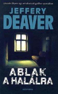 Jeffery Deaver - Ablak a halálra