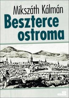 MIKSZÁTH KÁLMÁN - Beszterce ostroma [eKönyv: epub, mobi]