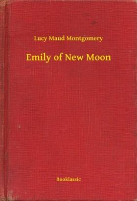 Lucy Maud Montgomery - Emily of New Moon [eKönyv: epub, mobi]