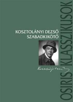 KOSZTOLÁNYI DEZSŐ - SZABADKIKÖTŐ