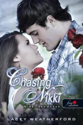 Lacey Weatherford - Chasing Nikki - Nikki nyomában (Nikki nyomában 1.) - PUHA BORÍTÓS
