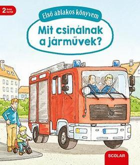 Susanne Gernhäuser - Első ablakos könyvem - Mit csinálnak a járművek?