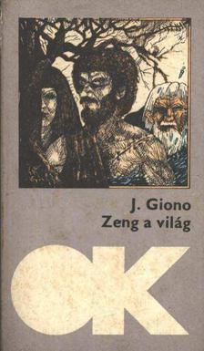 GIONO, JEAN - Zeng a világ [antikvár]