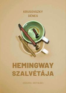 Krusovszky Dénes - Hemingway szalvétája