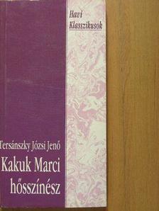 Tersánszky Józsi Jenő - Kakuk Marci hősszínész [antikvár]