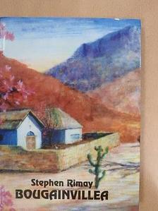Stephen Rimay - Bougainvillea [antikvár]
