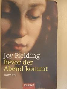 Joy Fielding - Bevor der Abend kommt [antikvár]