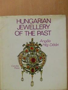 Angéla Héjj-Détári - Hungarian Jewellery of the Past [antikvár]