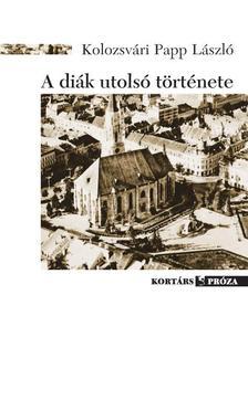 Kolozsvári Papp László - A diák utolsó története