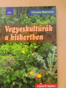 Christa Weinrich - Vegyeskultúrák a kiskertben [antikvár]