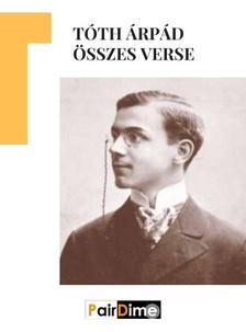 TÓTH ÁRPÁD - Tóth Árpád összes verse [eKönyv: epub, mobi]