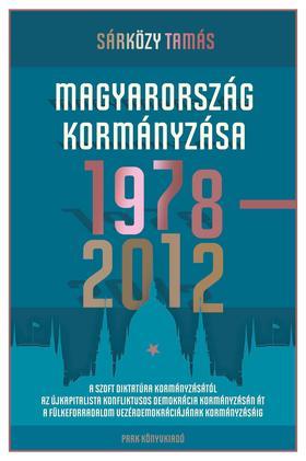 Sárközy Tamás - Magyarország kormányzása 1978-2012