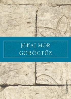 JÓKAI MÓR - Görögtűz
