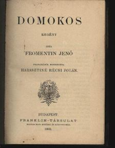 Fromentin, Eugéne - Domokos [antikvár]