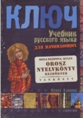 Oszipova Irina - KULCS - OROSZ NYELVKÖNYV KEZDŐKNEK - TANKÖNYV