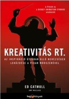 Catmull, Ed - Wallace, Amy - Kreativitás Rt.