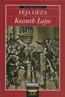 FÉJA GÉZA - Kossuth Lajos [eKönyv: pdf]