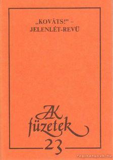 "Jankovics József - ,,Kováts!"" - jelenlét-revü [antikvár]"
