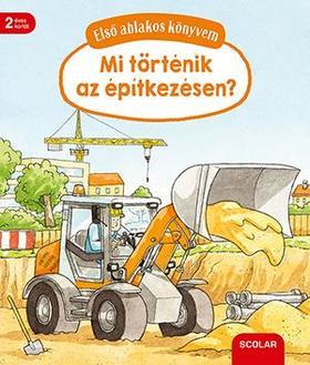 Susanne Gernhäuser - Első ablakos könyvem - Mit történik az építkezésen?
