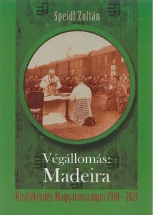 Speidl Zoltán - Végállomás: Madeira [antikvár]