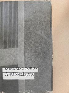 Konrád György - A városalapító [antikvár]