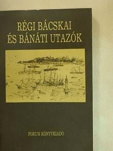 Boleszny Antal - Régi bácskai és bánáti utazók [antikvár]