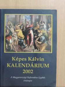 Andel Károly - Képes Kálvin Kalendárium 2002 [antikvár]