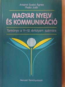 Antalné Szabó Ágnes - Magyar nyelv és kommunikáció - Tankönyv a 11-12. évfolyam számára [antikvár]