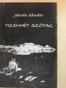 Jahoda Sándor - Tizenhét szótag [antikvár]