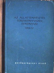 Balogh István - Az állattenyésztés törzskönyvezési évkönyvei 1956/57 [antikvár]