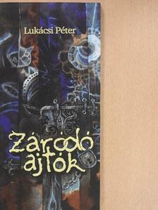 Lukácsi Péter - Záródó ajtók (dedikált példány) [antikvár]