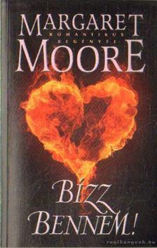 Margaret Moore - Bízz bennem! [antikvár]