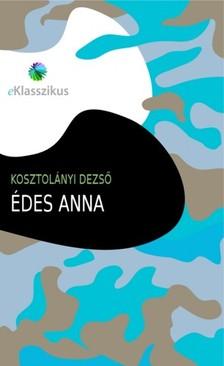 KOSZTOLÁNYI DEZSŐ - Édes Anna [eKönyv: epub, mobi]
