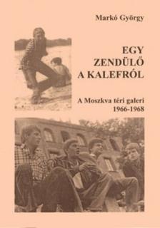 Markos György - EGY ZENDÜLŐ A KALEFRÓL
