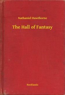 Nathaniel Hawthorne - The Hall of Fantasy [eKönyv: epub, mobi]