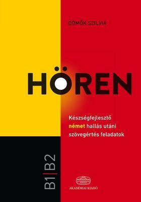 Dömők Szilvia - Hören - Készségfejlesztő német hallás utáni szövegértés feladatok