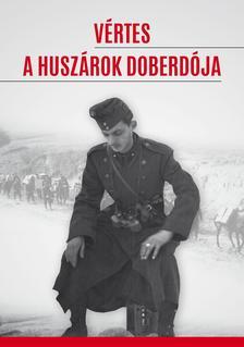 Dr. Bene János - Szebenyi István - Vértes a huszárok doberdója