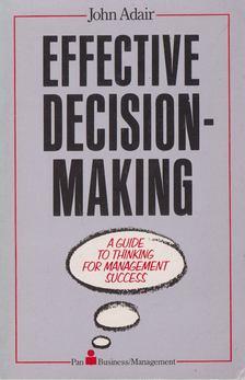 John Adair - Effective Decision-making [antikvár]