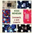 Kiss Benedek - Ínyemről a bor zamata