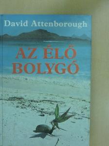David Attenborough - Az élő bolygó [antikvár]