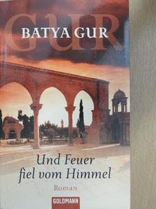 Batya Gur - Und Feuer fiel vom Himmel [antikvár]