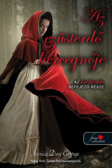 Jessica Day George - Az ezüsterdő hercegnője (Éjféli bál 3.)