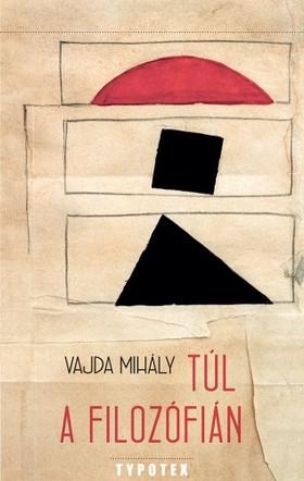 Vajda Mihály - Túl a filozófián [eKönyv: pdf]
