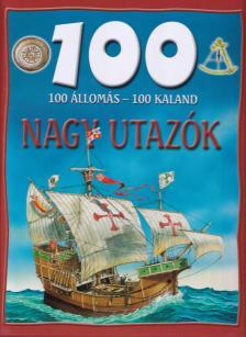 SZABÓ PÉTER - Nagy Utazók - 100 állomás - 100 kaland /Utánnyomás/